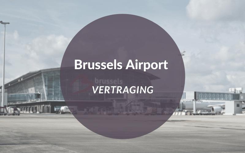 Brussels airport vertraging