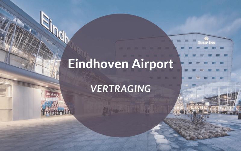Vertraging Eindhoven Airport