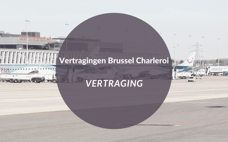 Vertraging Charleroi Airport